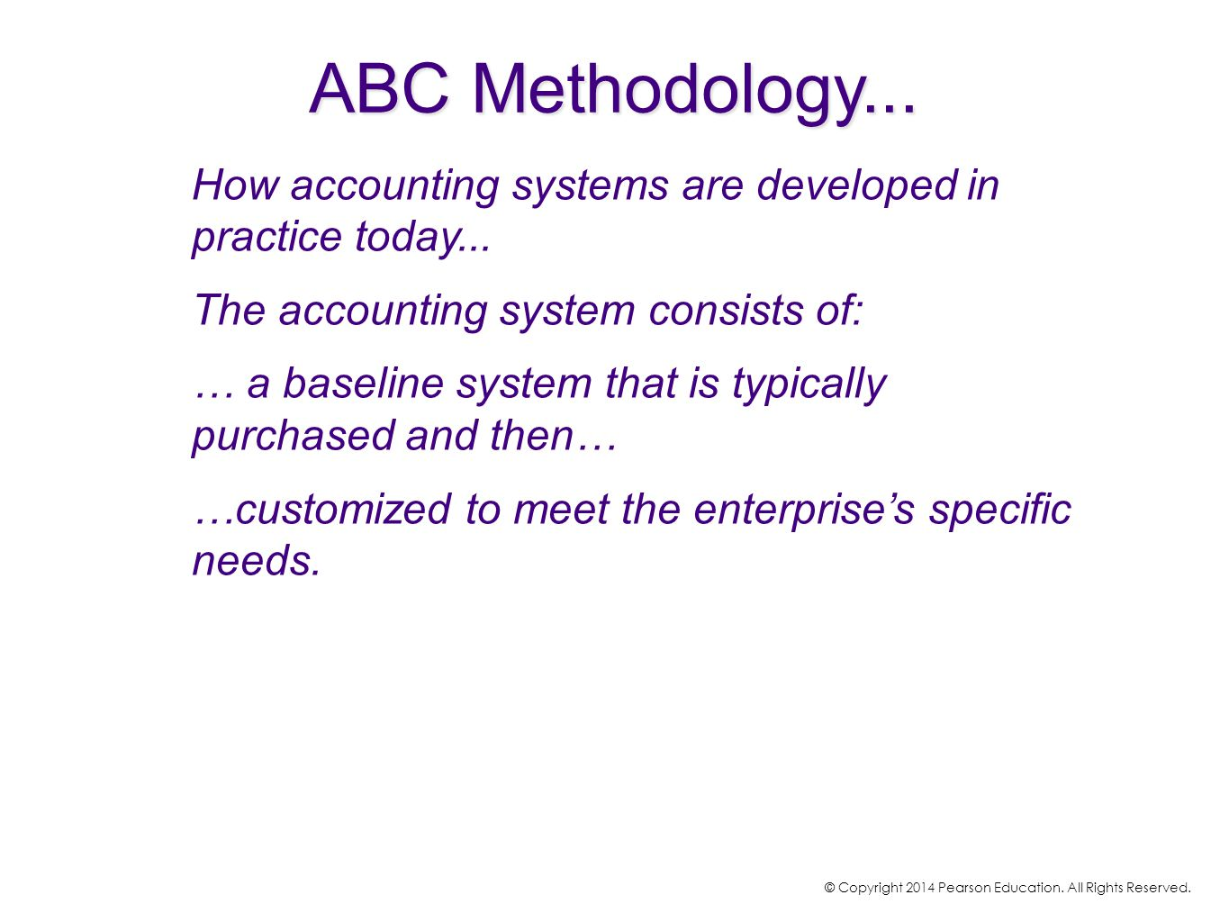 How accounting systems are developed in practice today... The accounting system consists of: … a baseline system that is typically purchased and then…