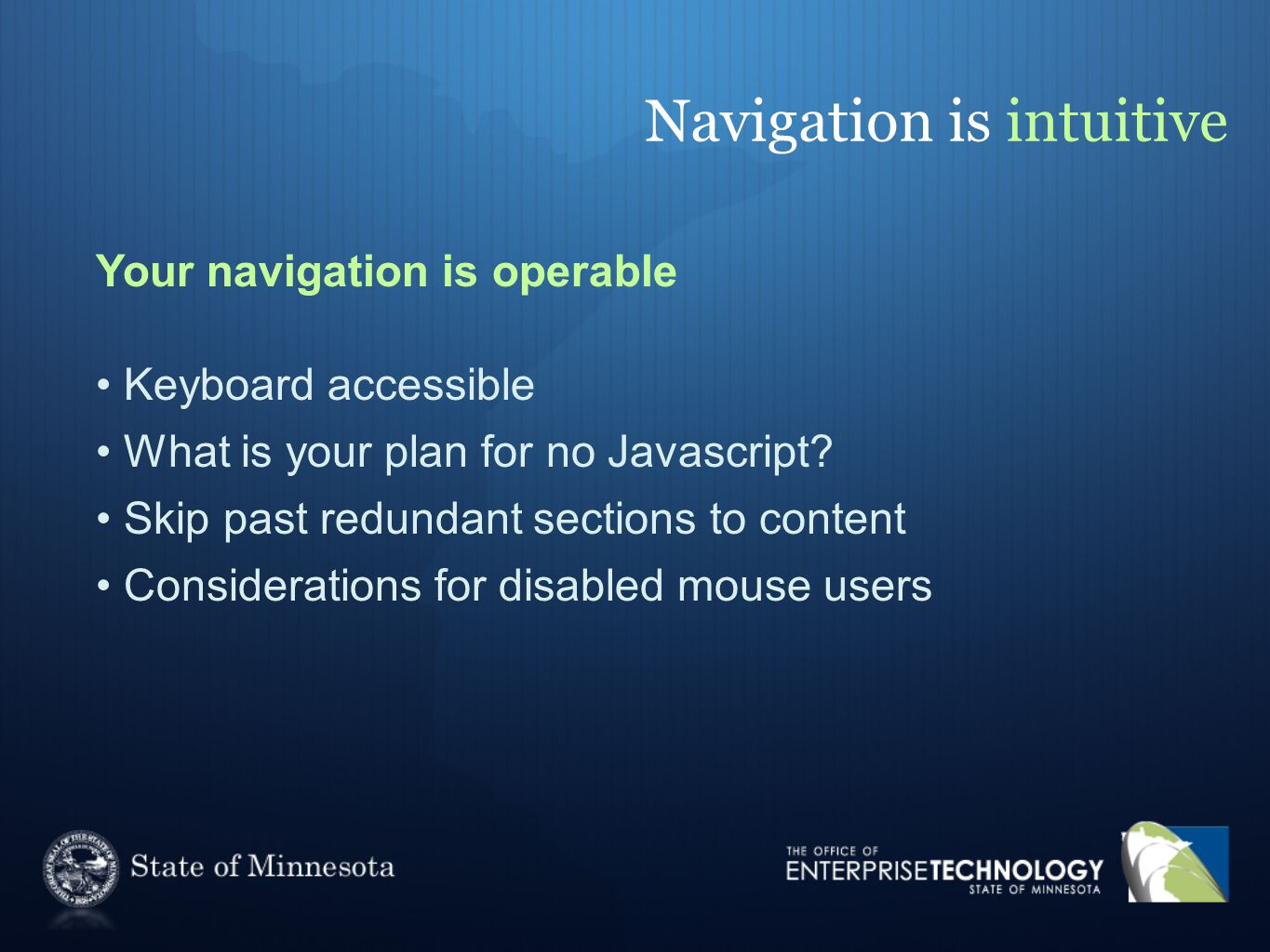Navigation is intuitive Your navigation is operable Keyboard accessible What is your plan for no Javascript.