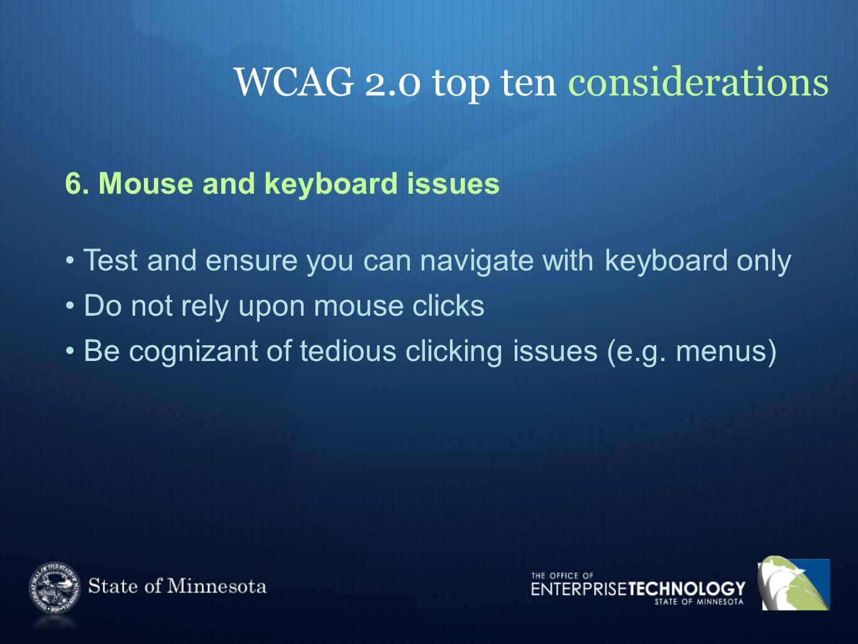 WCAG 2.0 top ten considerations 6.