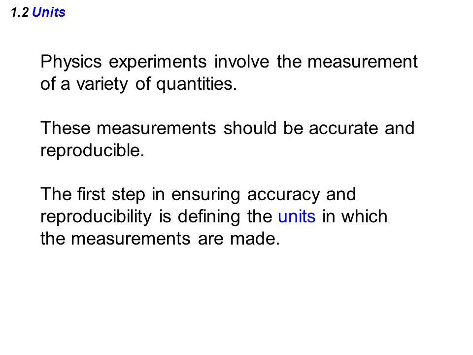 1.2 Units SI units meter (m): unit of length kilogram (kg): unit of mass second (s): unit of time