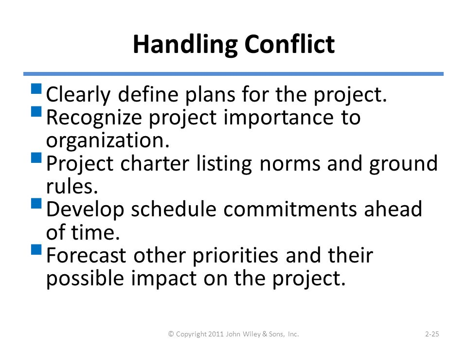 Handling Conflict  Clearly define plans for the project.