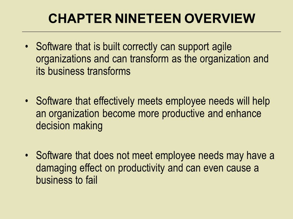CHAPTER NINETEEN OVERVIEW As organizations' reliance on software grows, so do the business-related consequences of software successes and failures including: – Increase or decrease revenue – Repair or damage to brand reputation – Prevent or incur liabilities – Increase or decrease productivity