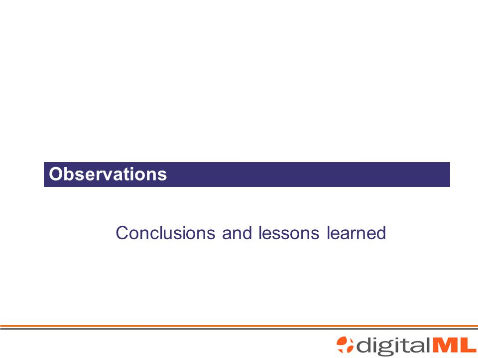 Observations Conclusions and lessons learned