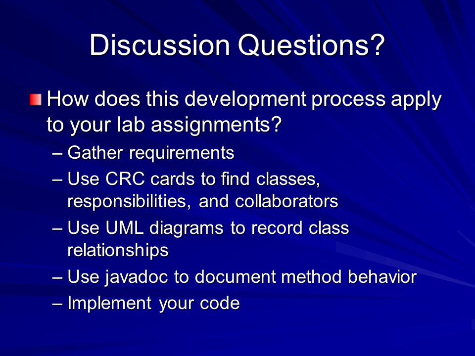 Discussion Questions. How does this development process apply to your lab assignments.