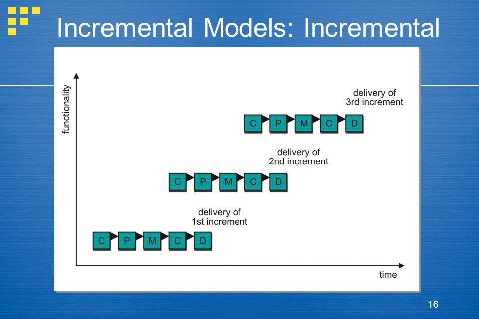 16 Incremental Models: Incremental