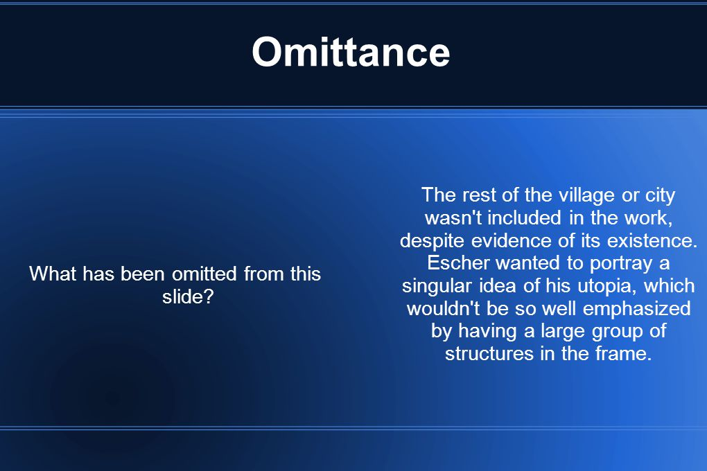 Omittance What has been omitted from this slide.