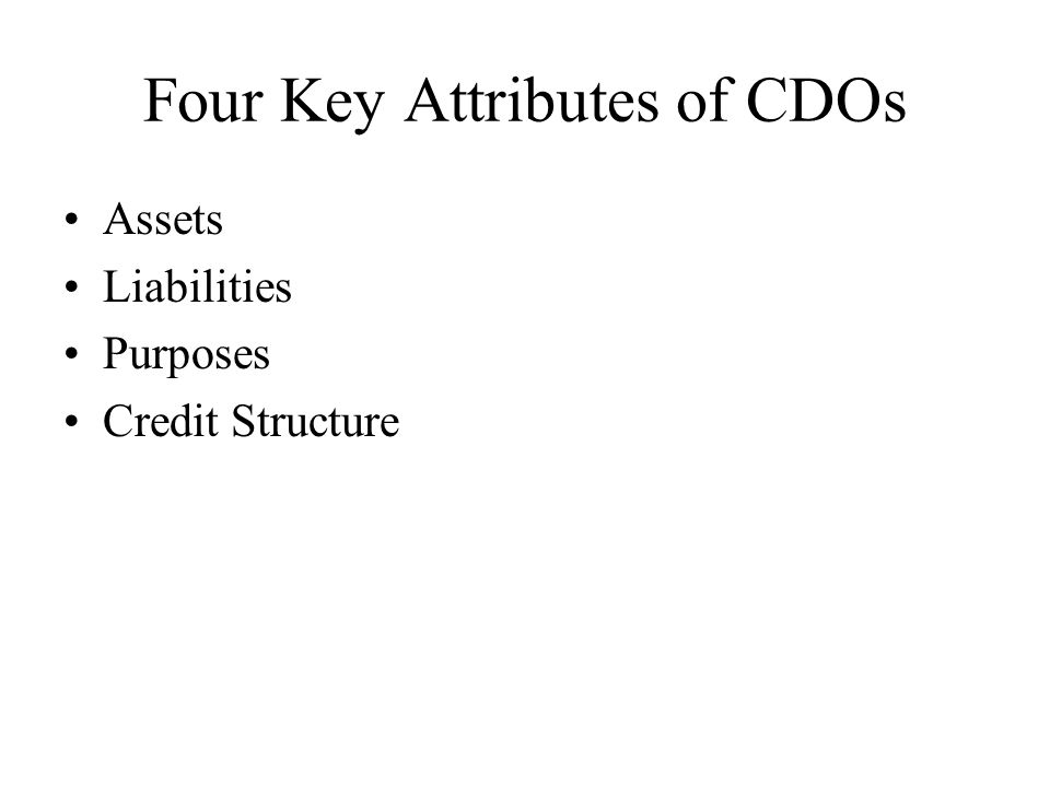 CDOs on CDOs CDOs based on a tranche from a CDO Example: –CDO^2 based on a tranche (e.g.