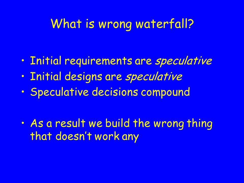 What is wrong waterfall.
