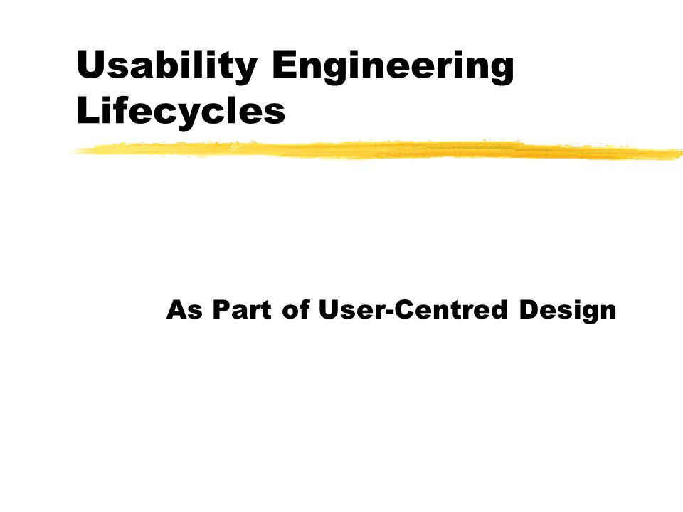 Notes (2 of 2) Usability Engineering Lifecycles