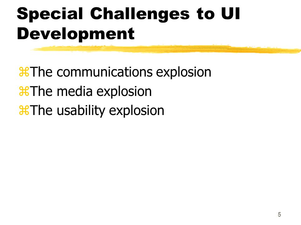 6 The Communications Explosion zEssence of UI used to be one-user, standalone.
