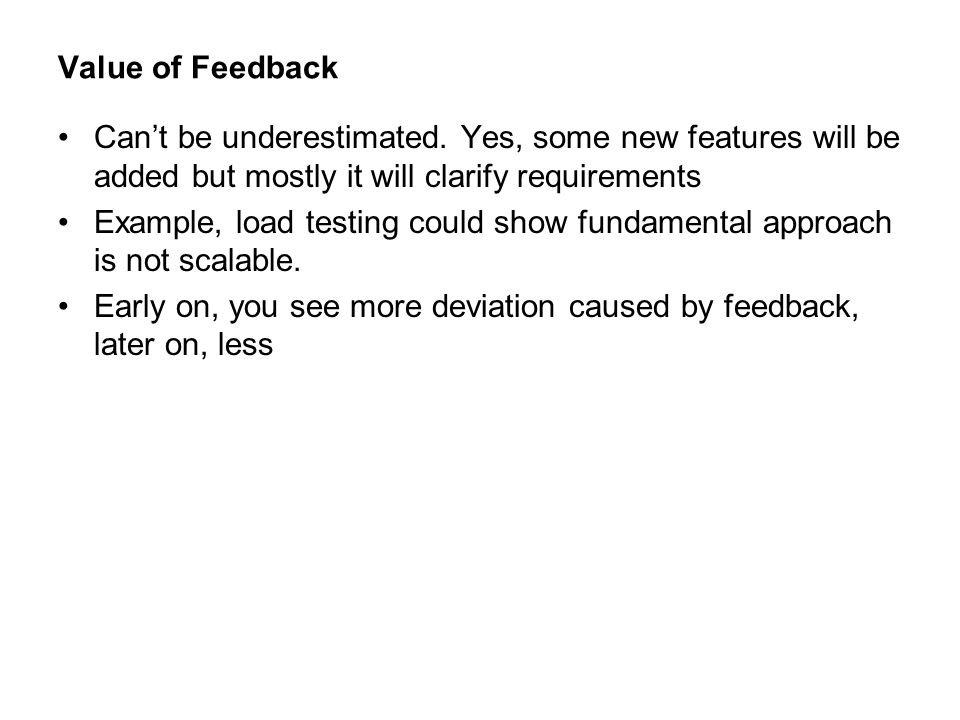 Value of Feedback Can't be underestimated.
