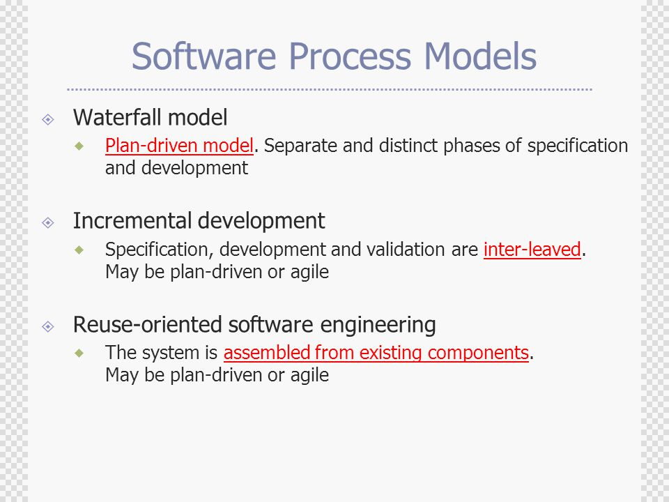 Software Process Models  Waterfall model  Plan-driven model.