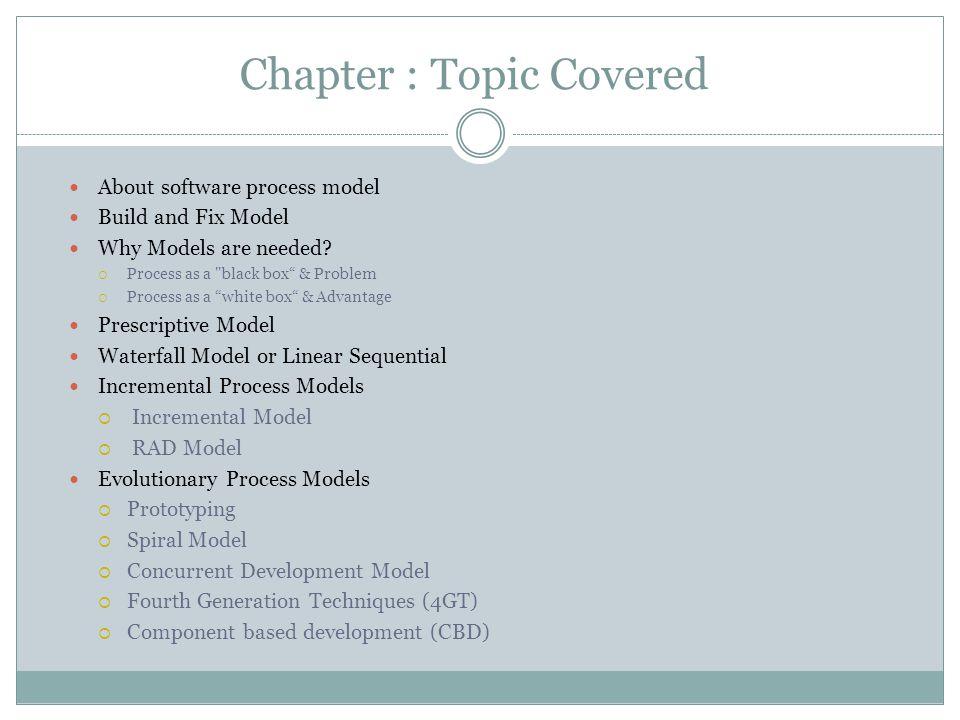 Topics Covered Layered Technology Software Process Framework Generic Process Framework Activities Umbrella Activities CMMI Level