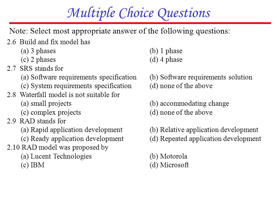Multiple Choice Questions Note: Select most appropriate answer of the following questions: 2.6 Build and fix model has (a) 3 phases (b) 1 phase (c) 2