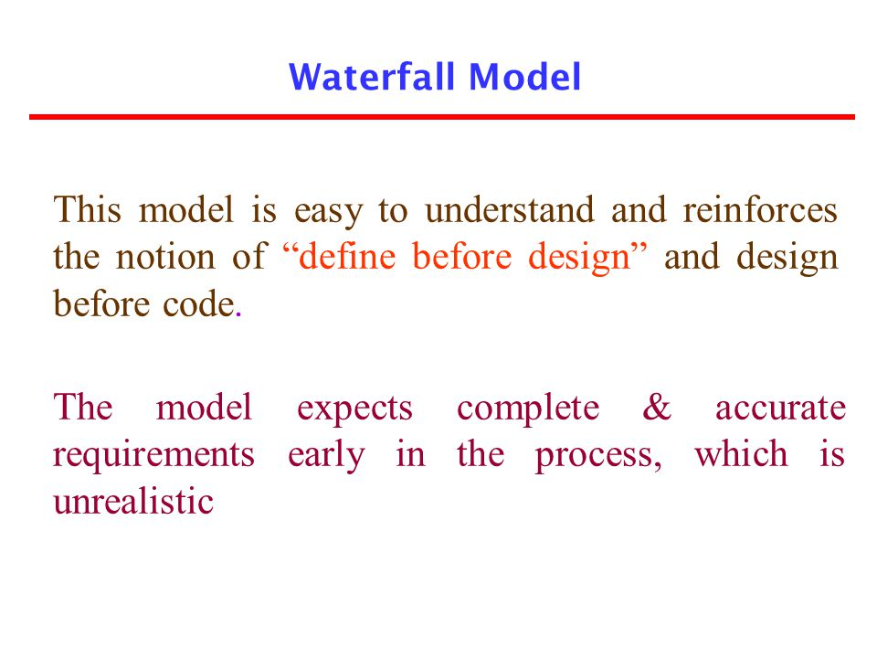 Problems of waterfall model i.It is difficult to define all requirements at the beginning of a project ii.This model is not suitable for accommodating any change iii.A working version of the system is not seen until late in the project's life iv.It does not scale up well to large projects.