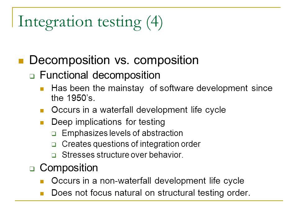 Integration testing (4) Decomposition vs.