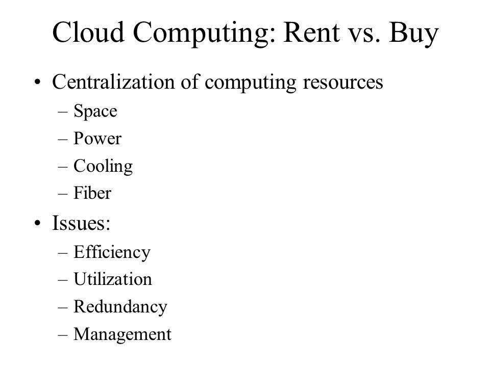 Cloud Computing: Rent vs.