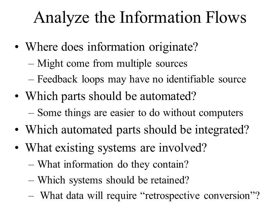 Analyze the Information Flows Where does information originate.
