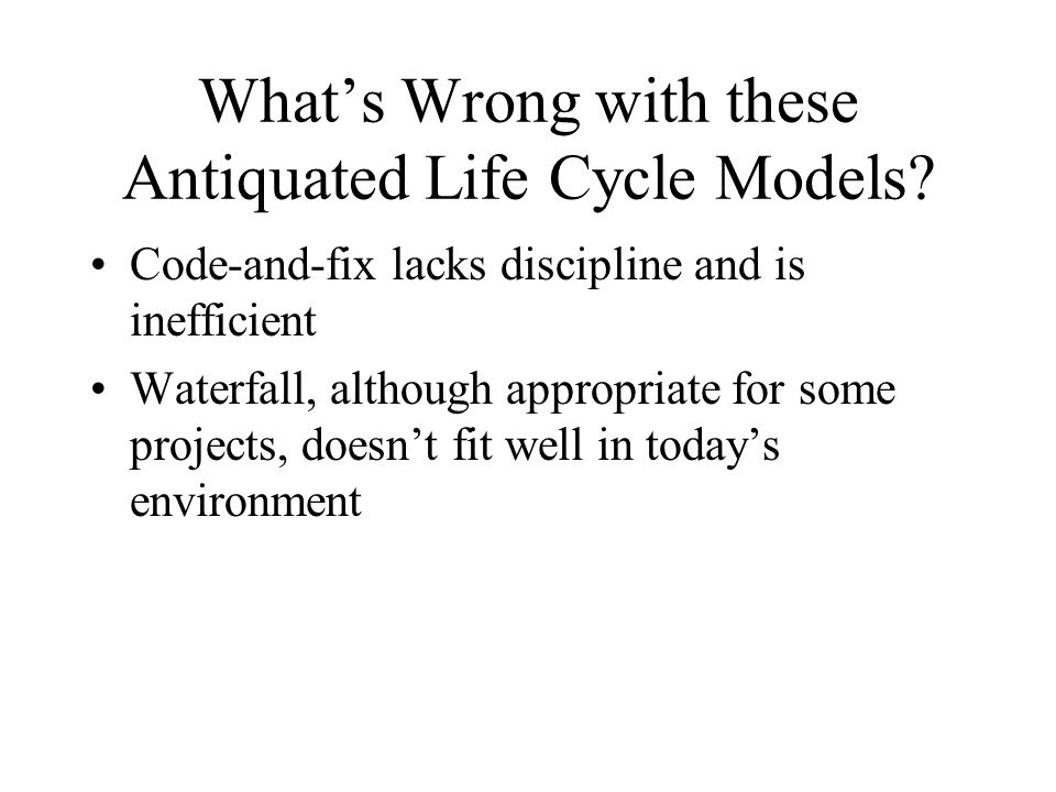 What's Wrong with these Antiquated Life Cycle Models.