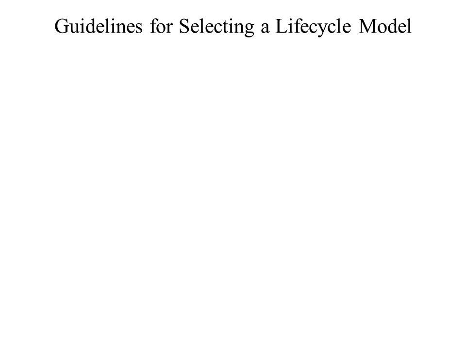 Guidelines for Selecting a Lifecycle Model