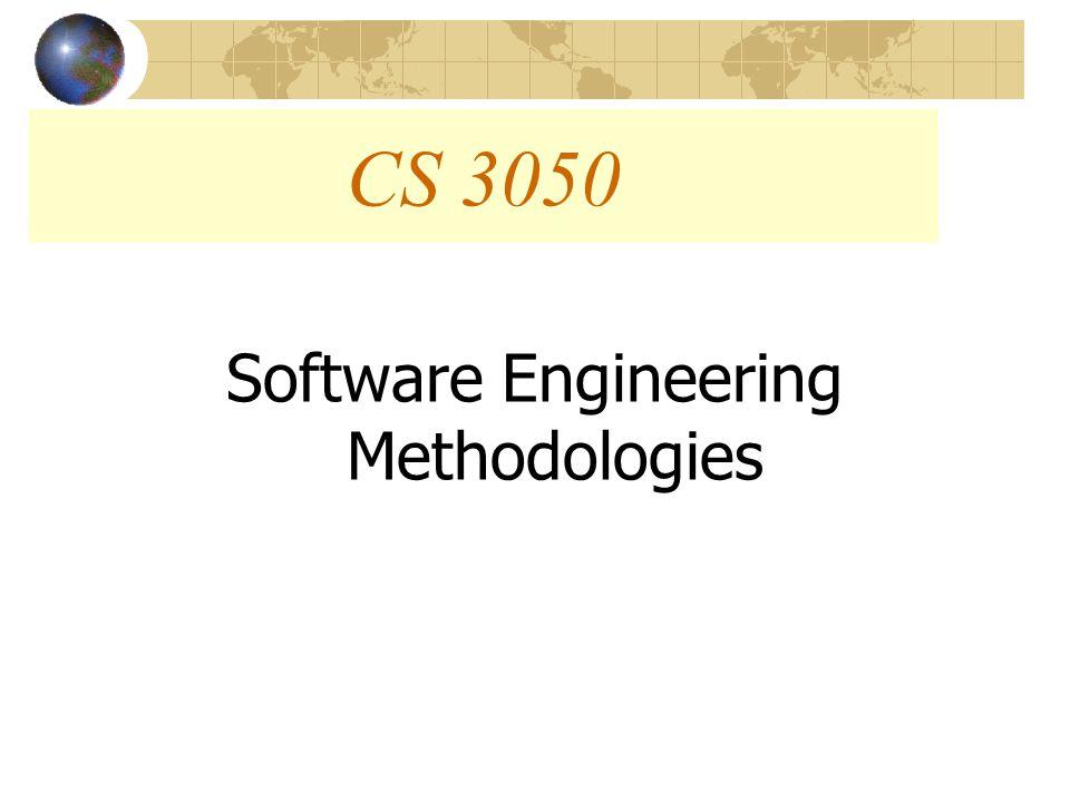 CS 3050 Software Engineering Methodologies