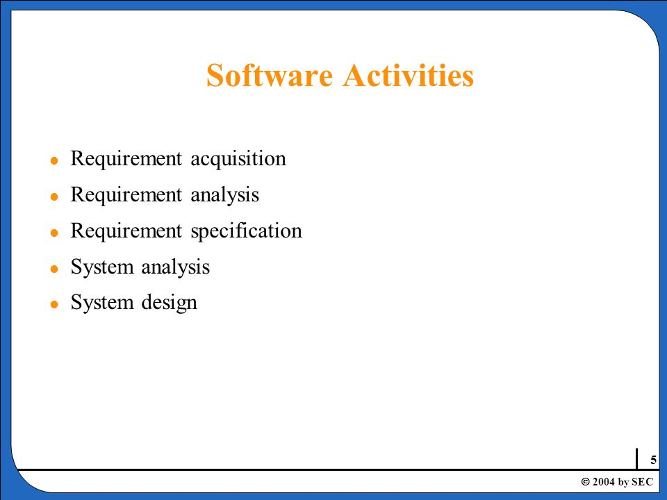 16  2004 by SEC Waterfall Model l The waterfall model is defined with a sequence of activities.