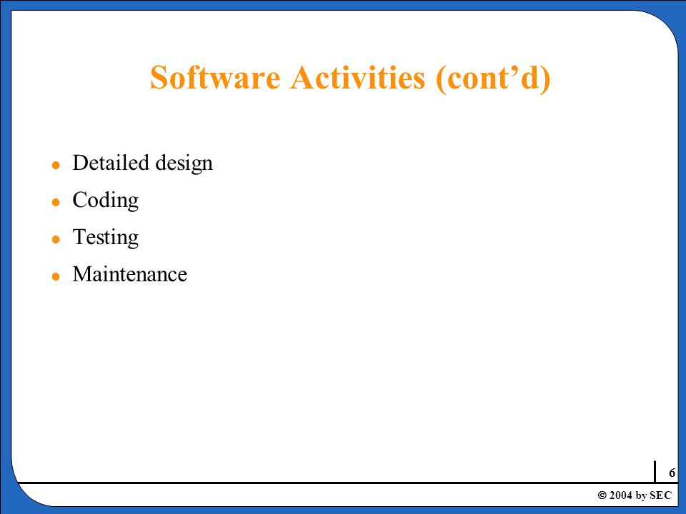 47  2004 by SEC l Do you think complexity and change is the problems of software development.