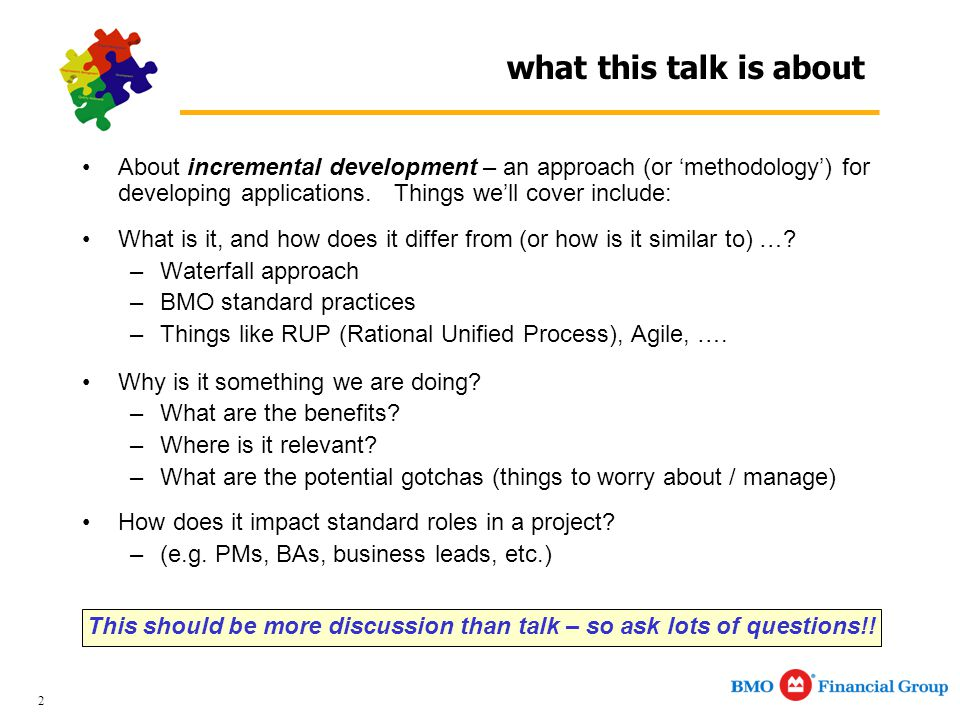 2 what this talk is about About incremental development – an approach (or 'methodology') for developing applications.