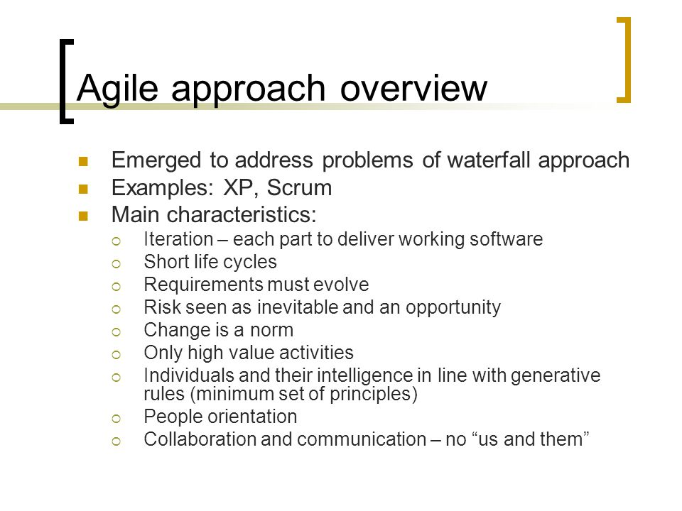 Waterfall approach overview Traditional development processes are a bit like firing a cannon.