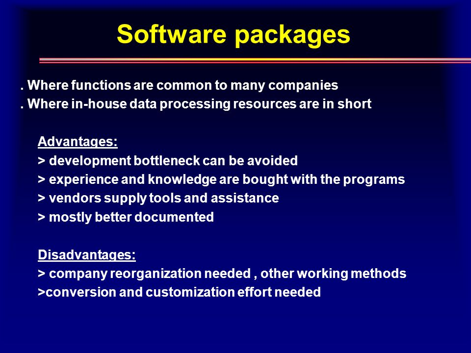 Software packages. Where functions are common to many companies.