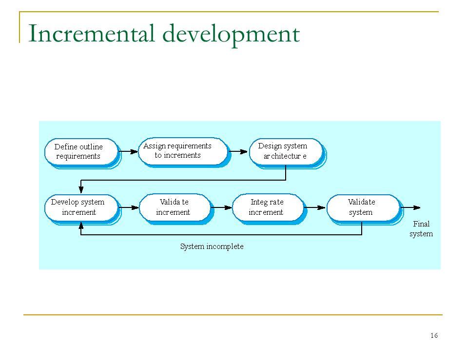 16 Incremental development