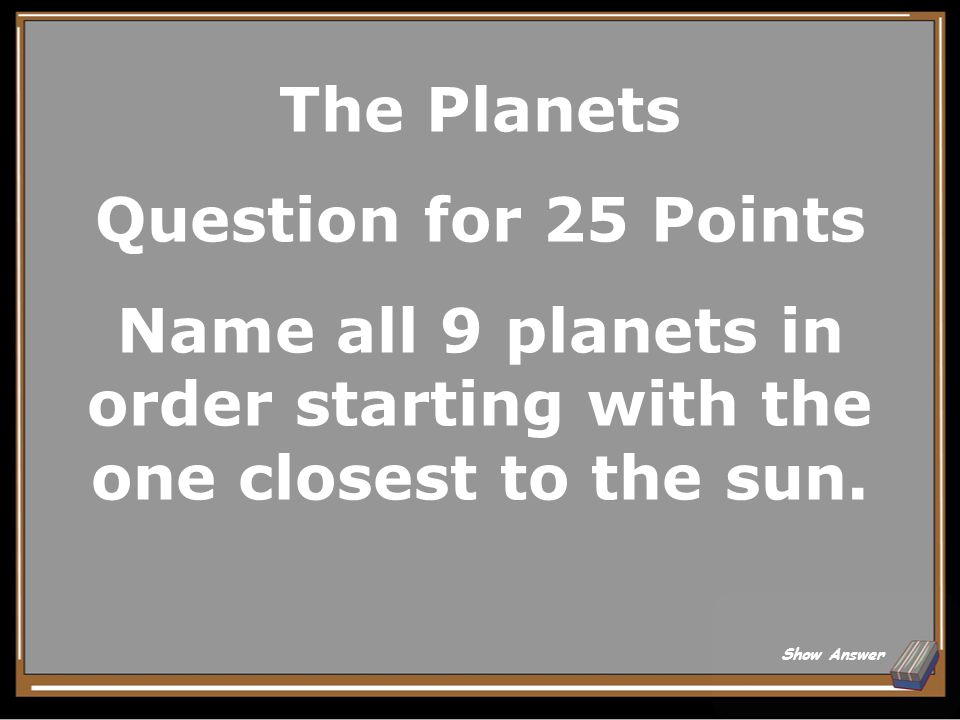 The Planets Answer for 20 Points Venus Back to Board