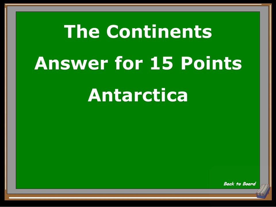 The Continents Question for 15 Points In which continent are there no countries Show Answer