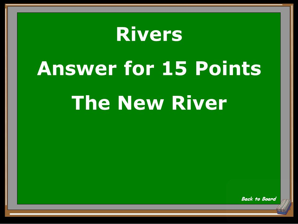 Rivers Question for 15 Points This river, located in the Appalachian mountains of Ashe County, is the oldest river in the nation and the second oldest in the world.