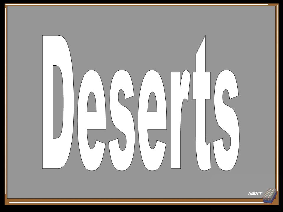 Deserts Answer for 20 Points Mojave Desert Back to Board