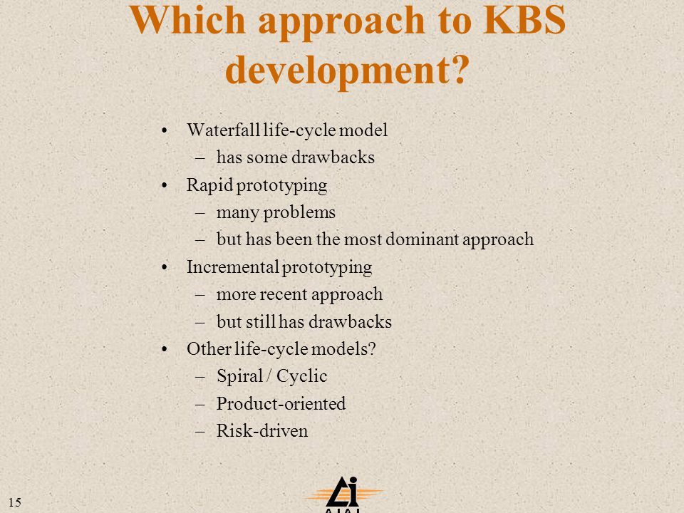 15 Which approach to KBS development.