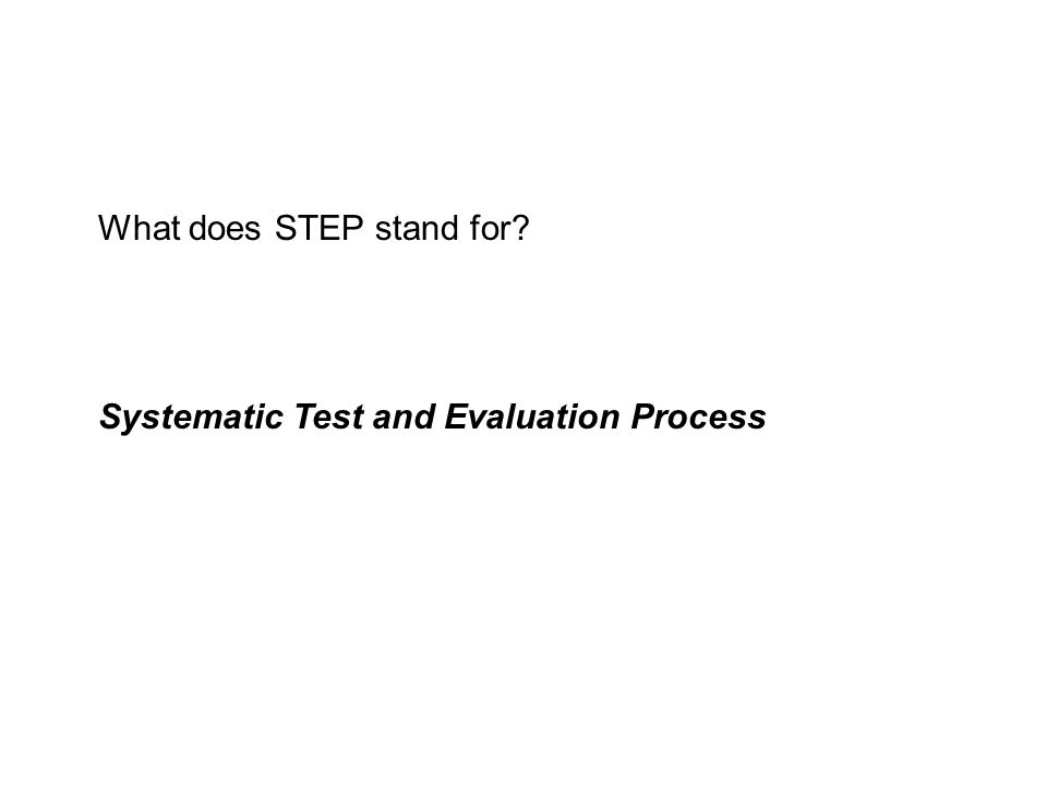 Systematic Test and Evaluation Process