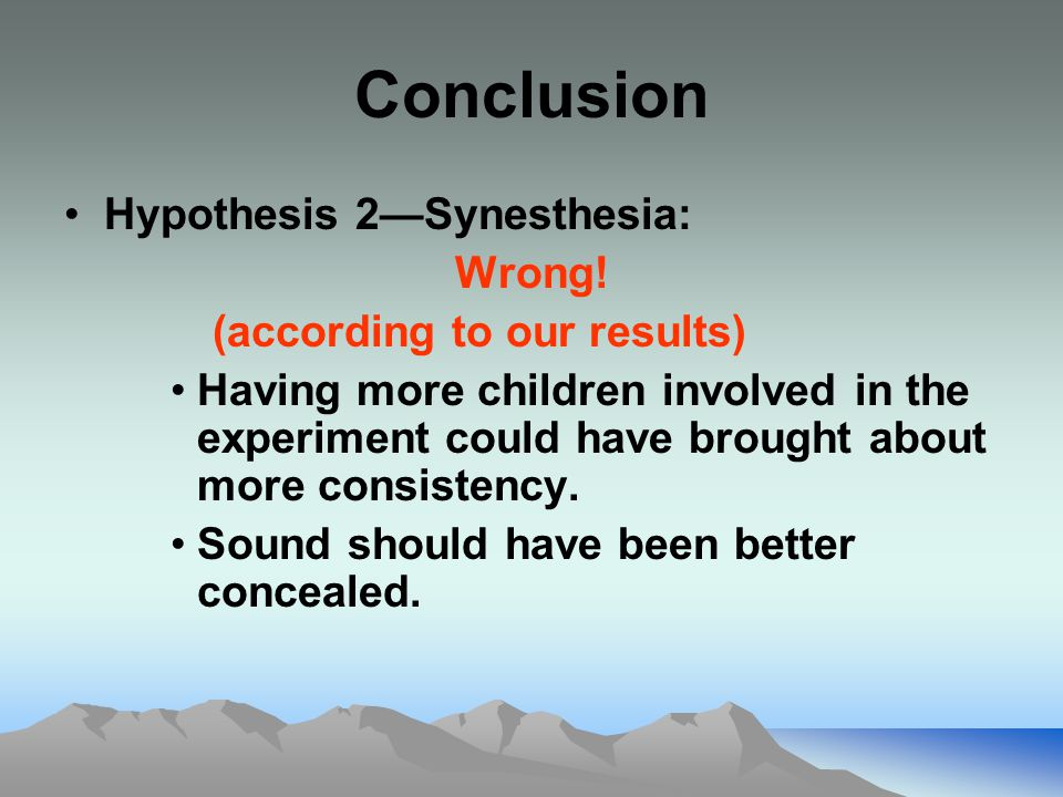Conclusion Hypothesis 2—Synesthesia: Wrong.