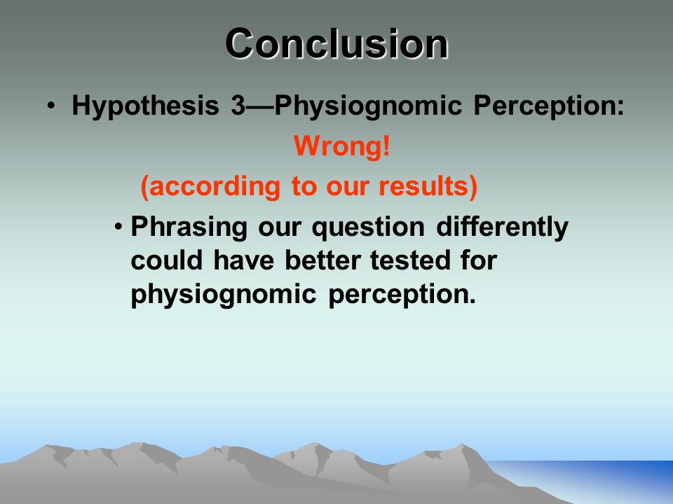 Conclusion Hypothesis 3—Physiognomic Perception: Wrong.