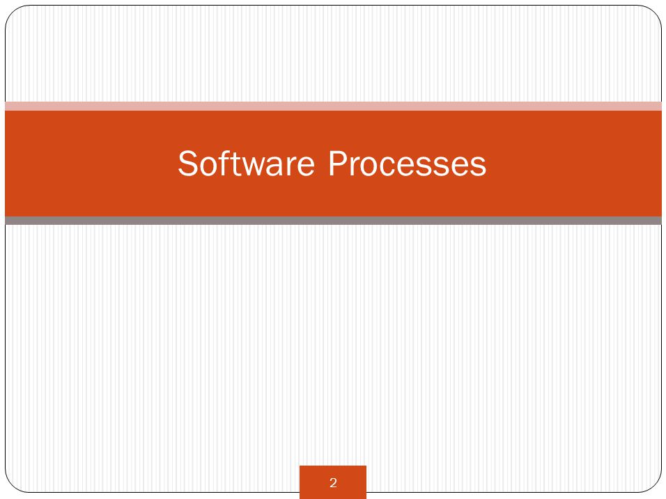 2 Software Processes