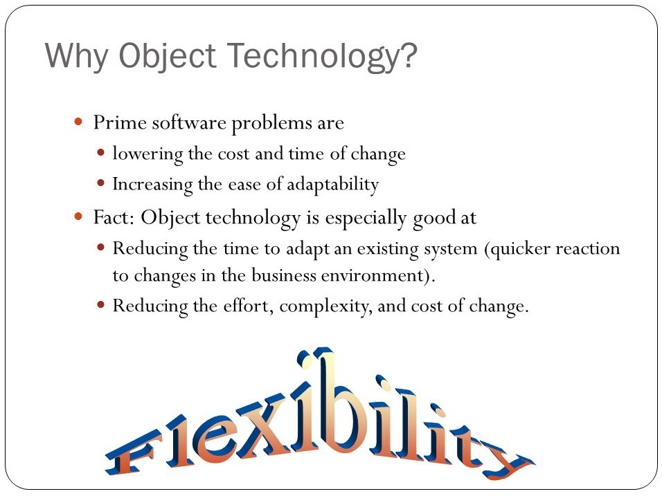 Why Object Technology.