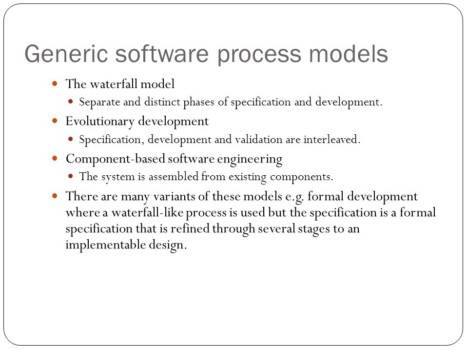 References Chapter 3, Software Engineering -- by Ian Sommerville, 6 th Edition