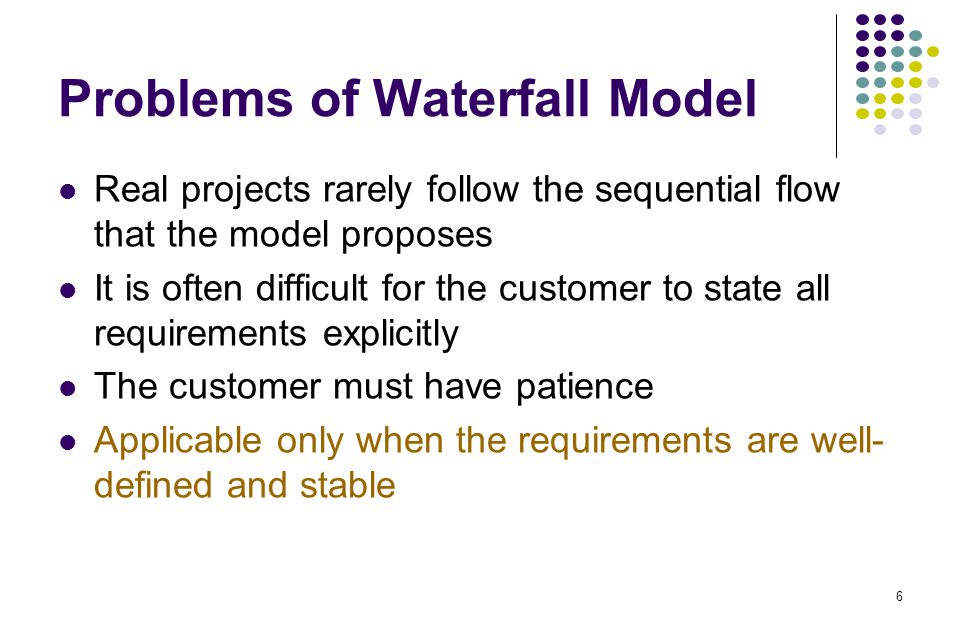 7 The Incremental Model The objective is to work with customers and to evolve a final system from an initial outline specification.