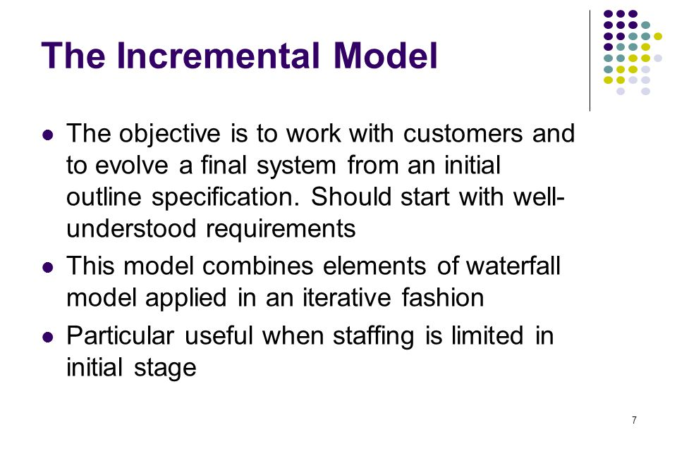 8 The Incremental Model (cont.)