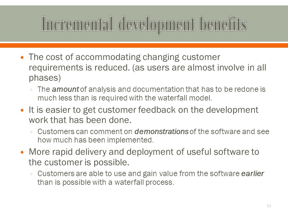 The cost of accommodating changing customer requirements is reduced.