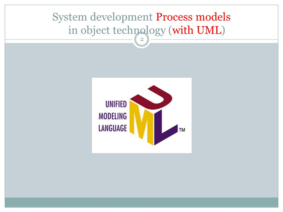 THE UNIFIED MODELLING LANGUAGE (UML) A language whose vocabulary and rules focus on the conceptual and physical representation of a system.