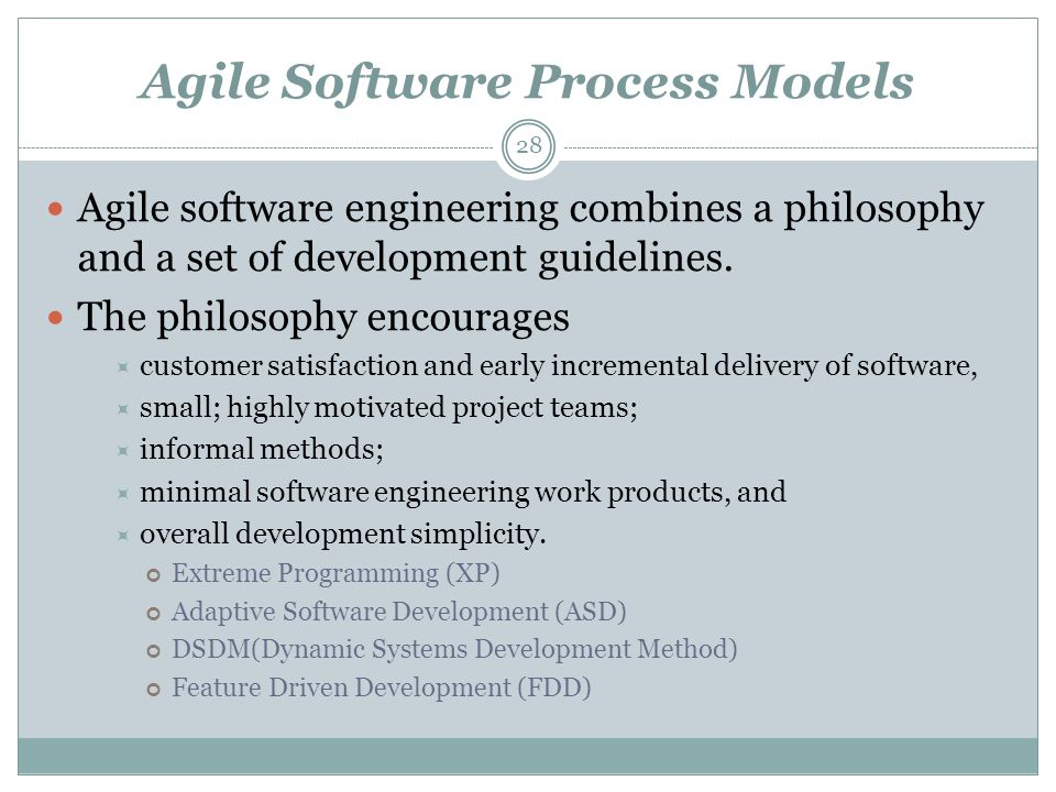 Agile Software Process Models Agile software engineering combines a philosophy and a set of development guidelines.