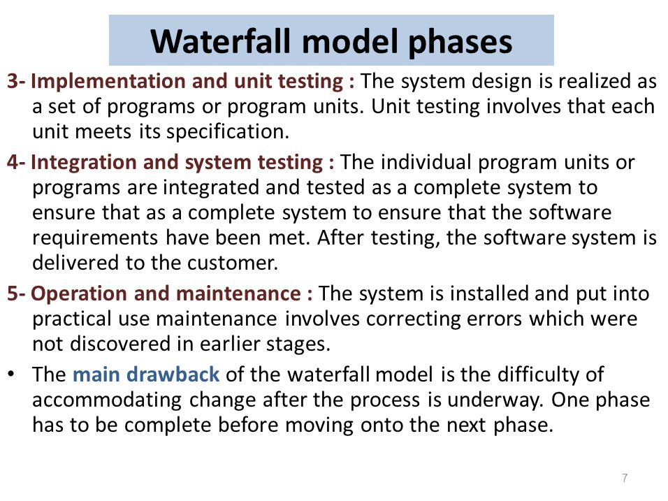 Waterfall model phases 3- Implementation and unit testing : The system design is realized as a set of programs or program units. Unit testing involves