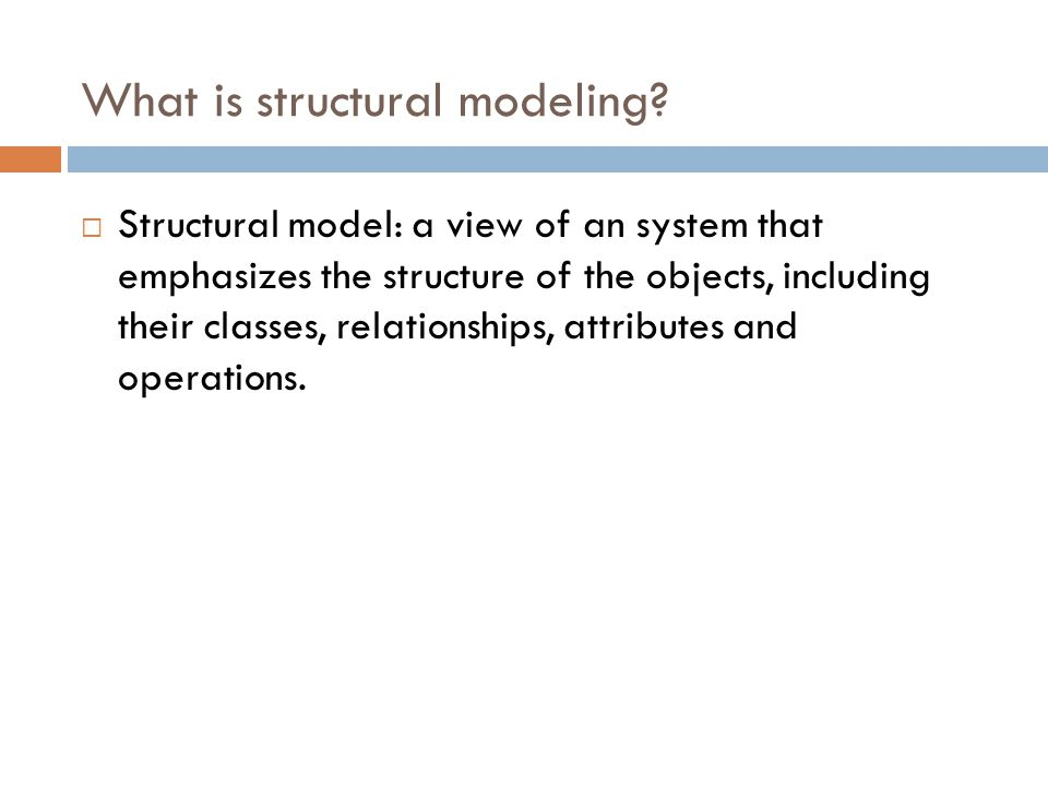 What is structural modeling.