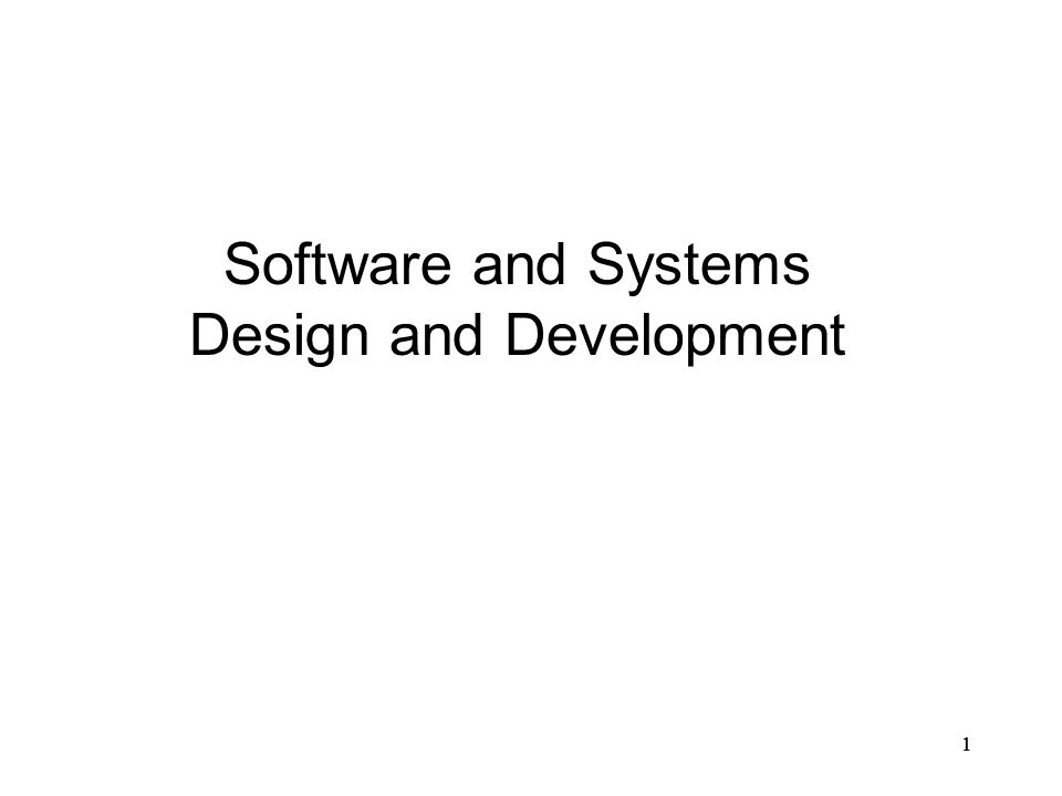 11 Software and Systems Design and Development